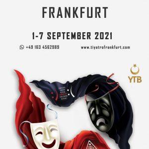7. Frankfurt Türk Tiyatro Festivali (Yüz yüze) Eylül 2021'de !